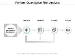 Perform Quantitative Risk Analysis Ppt Powerpoint Presentation Infographics Ideas Cpb