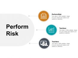 Perform Risk Ppt Powerpoint Presentation Outline Slideshow Cpb