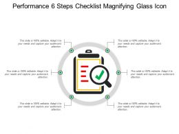 Performance 6 Steps Checklist Magnifying Glass Icon