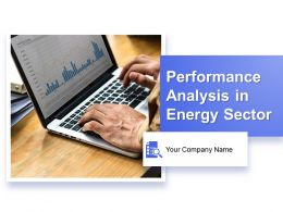 Performance Analysis In Energy Sector Powerpoint Presentation Slides