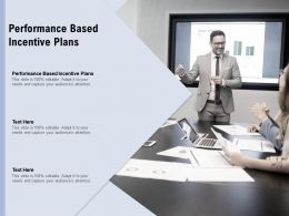 Performance Based Incentive Plans Ppt Powerpoint Presentation Show Clipart Cpb