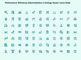 Performance Efficiency Administration In Energy Sector Icons Slide