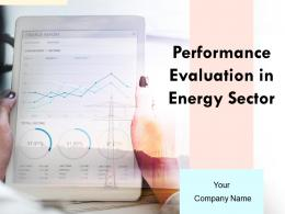 Performance Evaluation In Energy Sector Powerpoint Presentation Slides