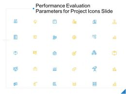 Performance Evaluation Parameters For Project Icons Slide Ppt Powerpoint Presentation Portfolio