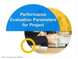 Performance Evaluation Parameters For Project Powerpoint Presentation Slides