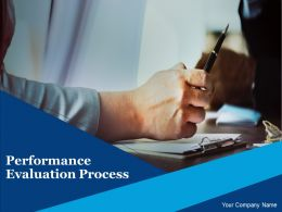 Performance Evaluation Process Powerpoint Presentation Slides