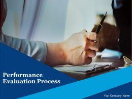 Performance Evaluation Process Powerpoint Presentation Slides