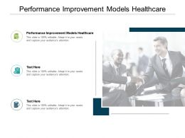 Performance Improvement Models Healthcare Ppt Powerpoint Presentation Ideas Master Slide Cpb