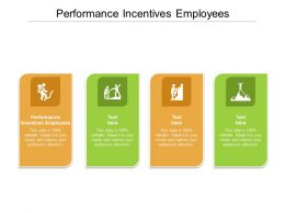 Performance Incentives Employees Ppt Powerpoint Presentation Infographics Professional Cpb