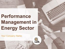 Performance Management In Energy Sector Powerpoint Presentation Slides