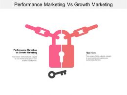 Performance Marketing Vs Growth Marketing Ppt Powerpoint Presentation Summary Professional Cpb
