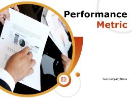 Performance Metric Powerpoint Presentation Slides