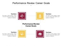 Performance Review Career Goals Ppt Powerpoint Presentation Ideas Design Ideas Cpb