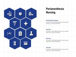 Perianesthesia Nursing Ppt Powerpoint Presentation Layouts Graphics Download