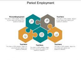 Period Employment Ppt Powerpoint Presentation Icon Slides Cpb