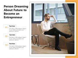 Person Dreaming About Future To Become An Entrepreneur