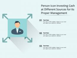 Person Icon Investing Cash At Different Sources For Its Proper Management