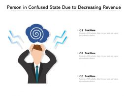 Person In Confused State Due To Decreasing Revenue