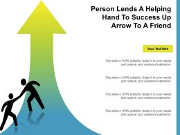Person Lends A Helping Hand To Success Up Arrow To A Friend