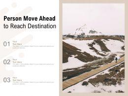 Person Move Ahead To Reach Destination