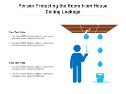 Person Protecting The Room From House Ceiling Leakage