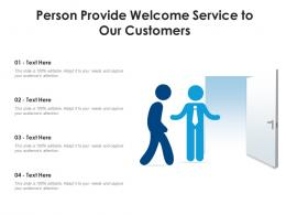 Person Provide Welcome Service To Our Customers Infographic Template