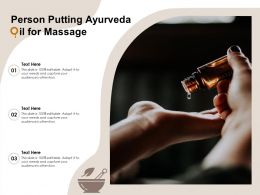 Person Putting Ayurveda Oil For Massage