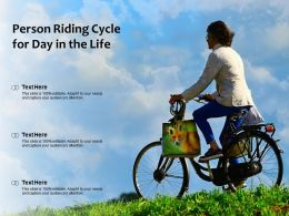 Person Riding Cycle For Day In The Life