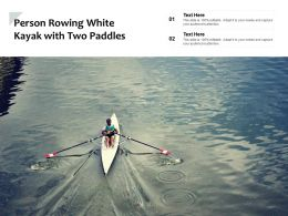 Person Rowing White Kayak With Two Paddles
