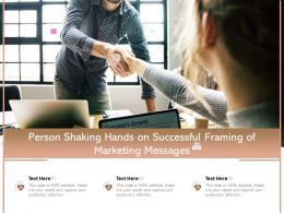 Person Shaking Hands On Successful Framing Of Marketing Messages