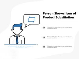 Person Shows Icon Of Product Substitution