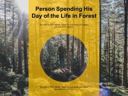 Person Spending His Day Of The Life In Forest