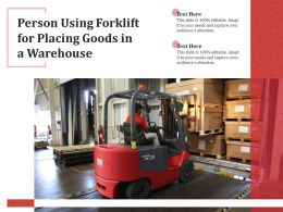 Person Using Forklift For Placing Goods In A Warehouse