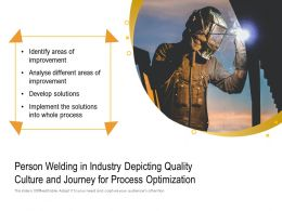 Person Welding In Industry Depicting Quality Culture And Journey For Process Optimization