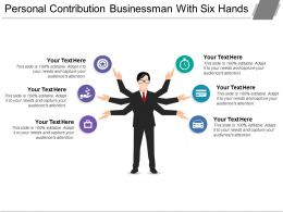 Personal Contribution Businessman With Six Hands