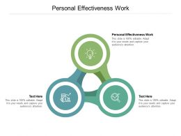 Personal Effectiveness Work Ppt Powerpoint Presentation Layouts Portfolio Cpb