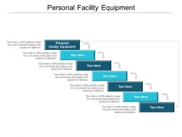 Personal Facility Equipment Ppt Powerpoint Presentation Infographic Template Format Ideas Cpb