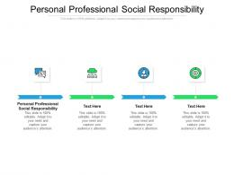 Personal Professional Social Responsibility Ppt Powerpoint Presentation Outline Visuals Cpb