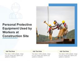 Personal Protective Equipment Used By Workers At Construction Site