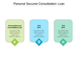 Personal Secured Consolidation Loan Ppt Powerpoint Presentation Show Cpb