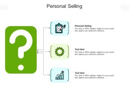 Personal Selling Ppt Powerpoint Presentation Ideas Format Cpb
