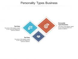 Personality Types Business Ppt Powerpoint Presentation Show Guide Cpb