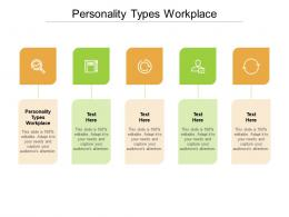 Personality Types Workplace Ppt Powerpoint Presentation Infographic Template Grid Cpb