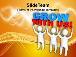 Persons Join Force To Lift Grow With Us Powerpoint Templates PPT Themes And Graphics 0113