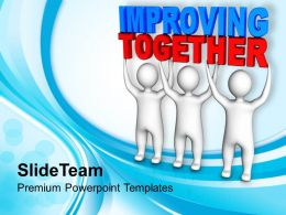 Persons Join Forces To Lift Improving Together Powerpoint Templates Ppt Backgrounds For Slides 0213