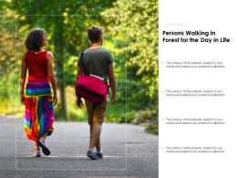 Persons Walking In Forest For The Day In Life