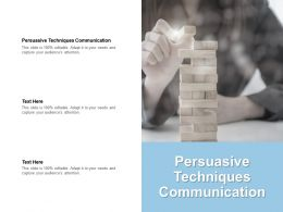 Persuasive Techniques Communication Ppt Powerpoint Presentation Summary Styles Cpb