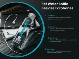 Pet Water Bottle Besides Earphones