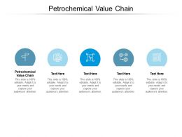 Petrochemical Value Chain Ppt Powerpoint Presentation Slides Model Cpb