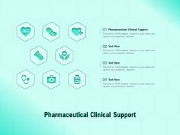 Pharmaceutical Clinical Support Ppt Powerpoint Presentation Portfolio Diagrams